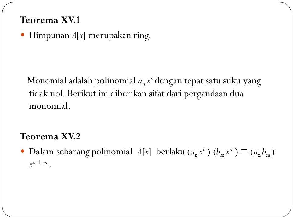 Teorema XV.1 Himpunan A[x] merupakan ring.